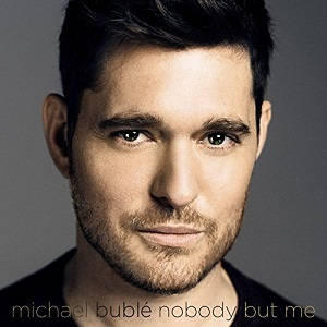 <i>Nobody but Me</i> (Michael Bublé album) 2016 studio album by Michael Bublé