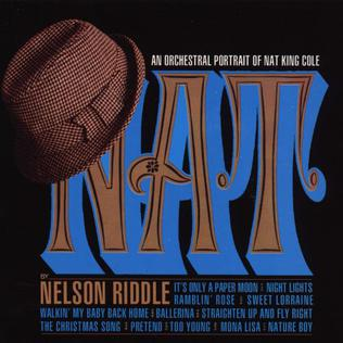 """<i>NAT: An Orchestral Portrait of Nat """"King"""" Cole</i> 1966 studio album by Nelson Riddle"""