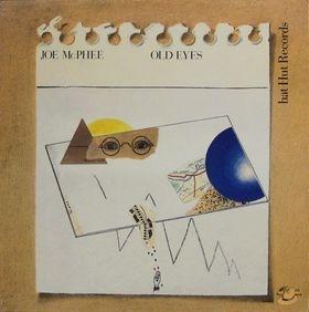 <i>Old Eyes</i> 1980 studio album by Joe McPhee
