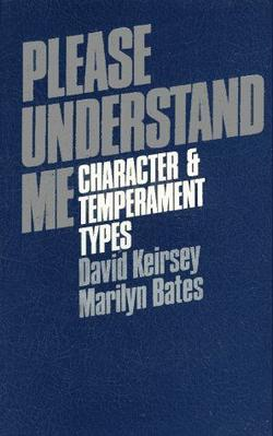 please understand me kiersey Please understand me: character & temperament types david keirsey &  marilyn bates, prometheus nemesis book company, 1984, isbn 0-9606954-0-0.
