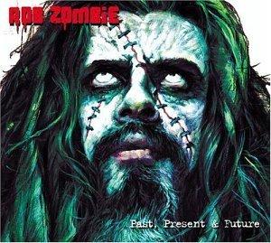 <i>Past, Present & Future</i> (Rob Zombie album) 2003 compilation album by Rob Zombie