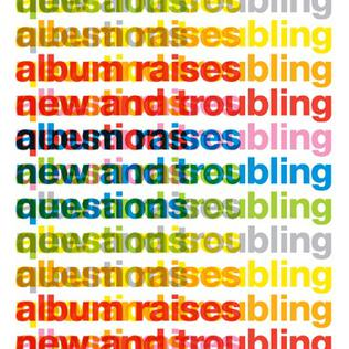 <i>Album Raises New and Troubling Questions</i> 2011 compilation album by They Might Be Giants