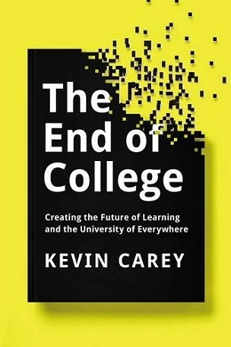 <i>The End of College</i> book by Kevin Carey