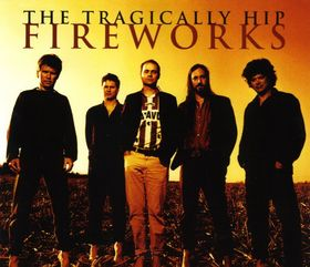 Fireworks (The Tragically Hip song) - Wikipedia