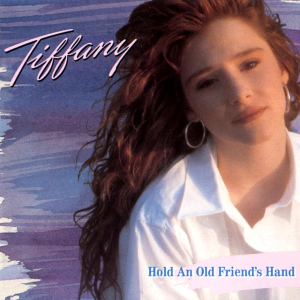 Tiffany - Hold an Old Friend's Hand.jpg