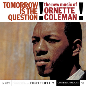 <i>Tomorrow Is the Question!</i> 1959 studio album by Ornette Coleman
