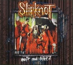 Wait and Bleed 1999 single by Slipknot