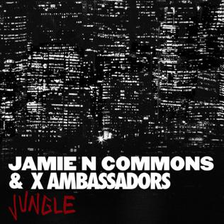 Jungle (X Ambassadors and Jamie N Commons song) - Wikipedia