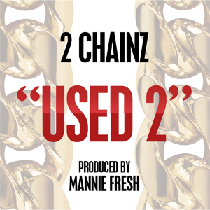 2 Chainz - Used 2 (studio acapella)