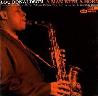 <i>A Man With a Horn</i> album by Lou Donaldson