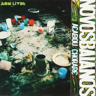 <i>Acabou Chorare</i> 1972 studio album by Novos Baianos