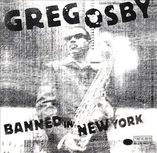 <i>Banned in New York</i> 1998 live album by Greg Osby