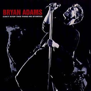 Cant Stop This Thing We Started 1991 single by Bryan Adams
