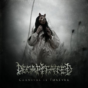 <i>Carnival Is Forever</i> 2011 studio album by Decapitated