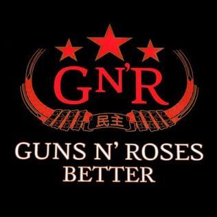 Better (Guns N Roses song) 2008 promotional single by Guns N Roses