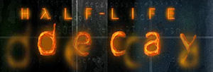 <i>Half-Life: Decay</i> Multiplayer-only expansion pack for Valves first-person shooter Half-Life
