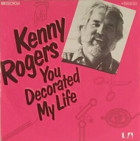You Decorated My Life 1979 single by Kenny Rogers