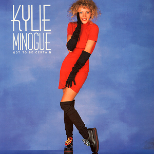 Got to Be Certain 1988 single by Kylie Minogue