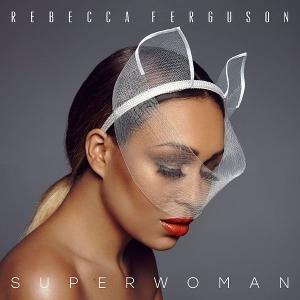 <i>Superwoman</i> (Rebecca Ferguson album) 2016 studio album by Rebecca Ferguson