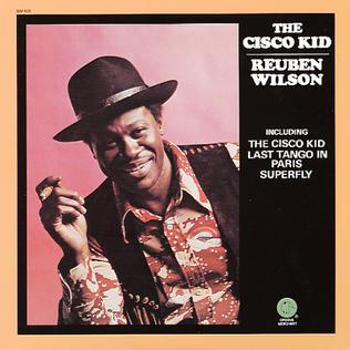 <i>The Cisco Kid</i> (album) 1973 studio album by Reuben Wilson