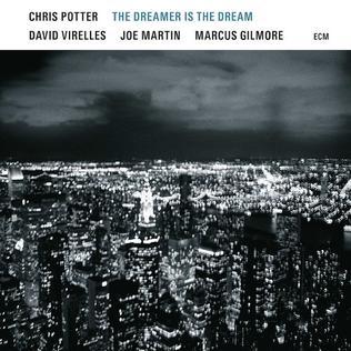 <i>The Dreamer Is the Dream</i> 2017 studio album by Chris Potter