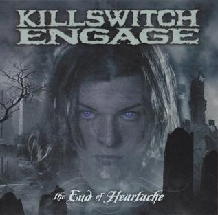 The End of Heartache (song) 2004 song performed by Killswitch Engage