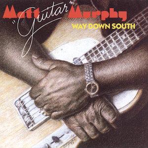 "<i>Way Down South</i> (Matt ""Guitar"" Murphy album)"