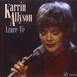 <i>Azure-Té</i> 1995 studio album by Karrin Allyson