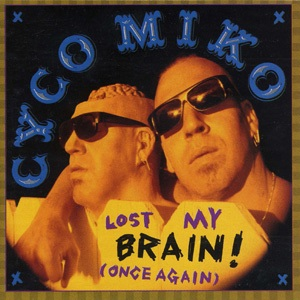 <i>Lost My Brain! (Once Again)</i> 1996 studio album by Cyco Miko