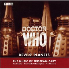 Doctor Who: Devils' Planets – The Music of Tristram Cary ...
