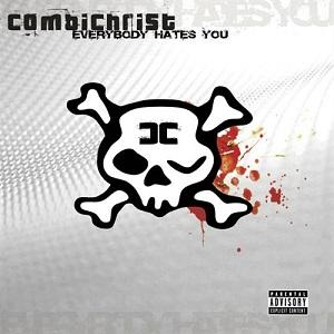 <i>Everybody Hates You</i> 2005 studio album by Combichrist