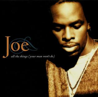 All the Things (Your Man Wont Do) 1996 single by Joe