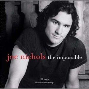 The Impossible (song) 2002 Joe Nichols song