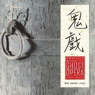 <i>Tan Dun: Ghost Opera</i> album by Kronos Quartet
