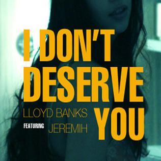 I Don't Deserve You