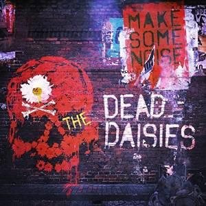 """Resultado de imagem para The Dead Daisies – """"Make Some Noise"""""""