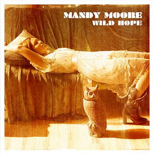 <i>Wild Hope</i> 2007 studio album by Mandy Moore