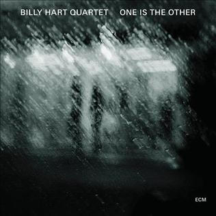 <i>One Is the Other</i> 2014 studio album by Billy Hart Quartet