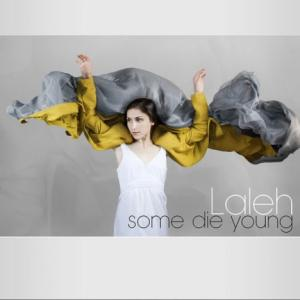 Some Die Young 2012 Laleh Pourkarim song