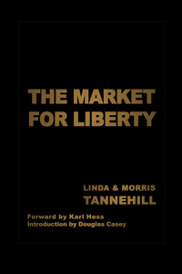 <i>The Market for Liberty</i> book by Morris Tannehill