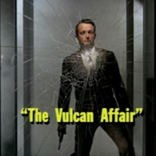 The Vulcan Affair 1st episode of the first season of The Man from U.N.C.L.E.