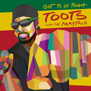 <i>Got to Be Tough</i> (Toots and the Maytals album) 2020 studio album by Toots and the Maytals