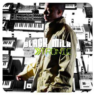 <i>Tronic</i> 2008 studio album by Black Milk