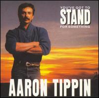 <i>Youve Got to Stand for Something</i> 1991 studio album by Aaron Tippin