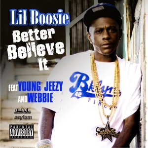 Better Believe It single by Boosie Badazz, Jeezy, Webbie