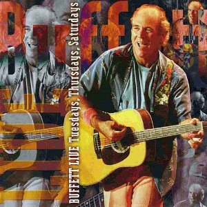 <i>Buffett Live: Tuesdays, Thursdays, Saturdays</i> 1999 live album