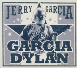 <i>Garcia Plays Dylan</i> 2005 compilation album by Jerry Garcia