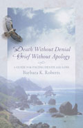 Death Without Denial Grief Without Apology: A ...