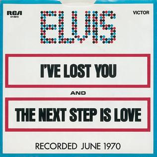 Ive Lost You 1970 single by Elvis Presley