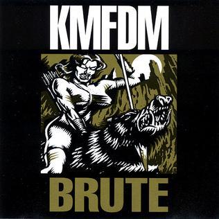 Titelbild des Gesangs Brute von KMFDM